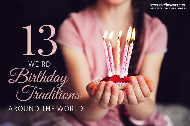 The Weirdest Wedding Traditions From Around The World: Weird Birthday Traditions From Around The World